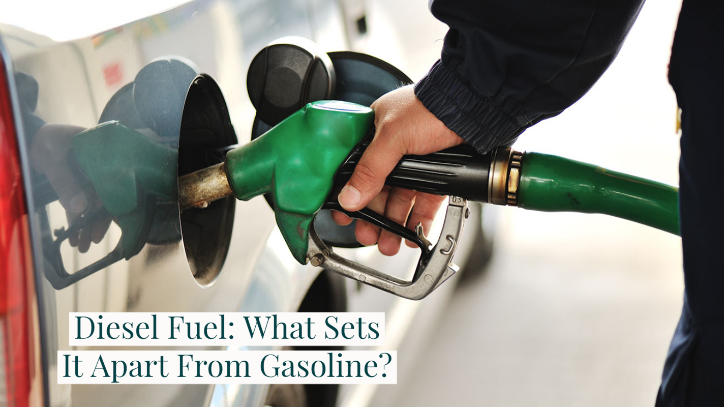 Diesel Fuel: What Sets It Apart From Gasoline?