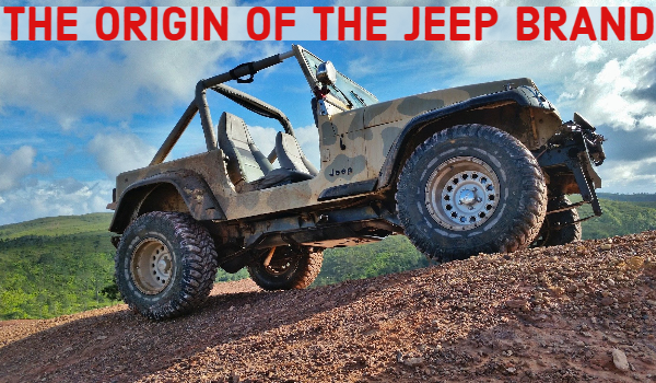 The Origin Of The Jeep Brand