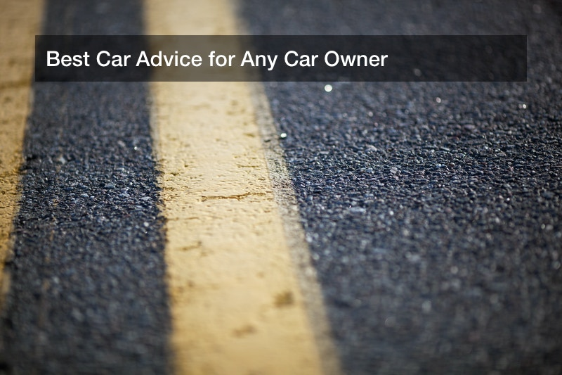 Best Car Advice for Any Car Owner