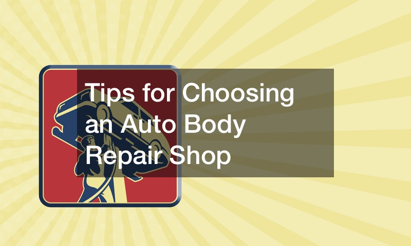 Tips for Choosing an Auto Body Repair Shop