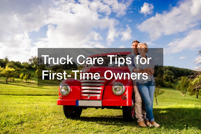 Truck Care Tips for First-Time Owners
